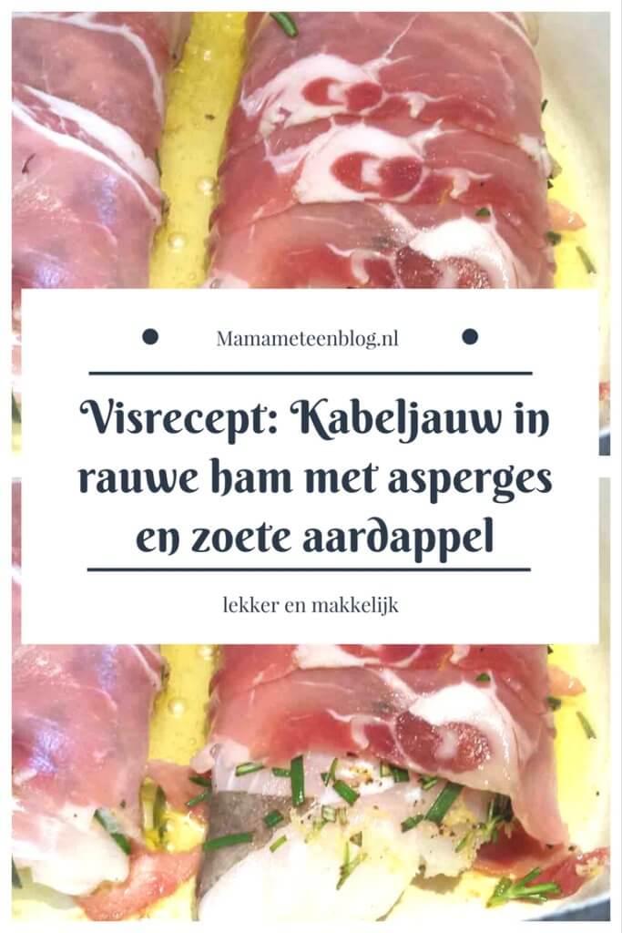 Visrecept- Kabeljauw in rauwe ham met asperges en zoete aardappel mamameteenblog.nl