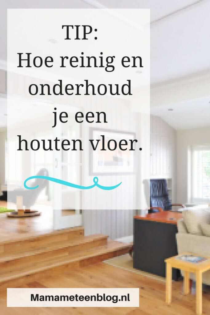 houten vloer reinig en onderhoud mamameteenblog.nl
