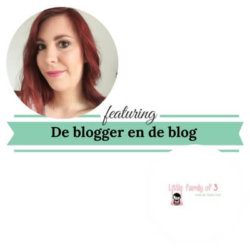 De blogger en de blog little family of 3 mamameteenblog.nl