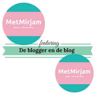 De blogger en de blog metmirjam.com mamameteenblog.nl