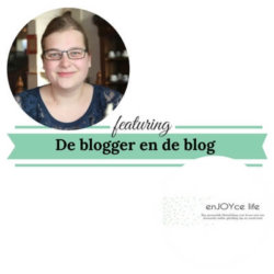 De blogger en de blog enJoyce life mamameteenblog