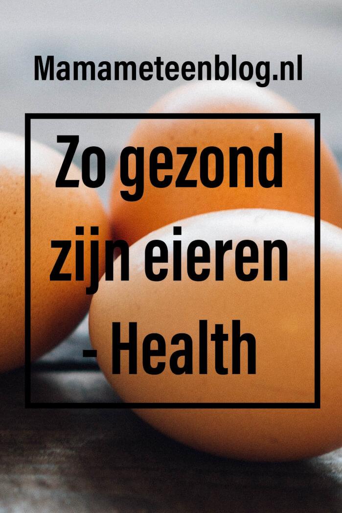 Zo gezond zijn eieren mamameteenblog.nl
