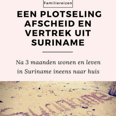 Afscheid Suriname mamameteenblog.nl