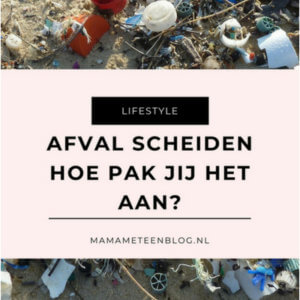 scheiden afval mamameteenblog.nl