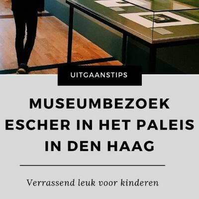 ESCHER IN HET PALEIS MUSEUM MAMAMETEENBLOG.NL