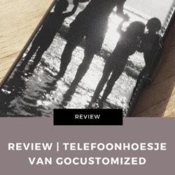 Gocustomized review telefoonhoesje mamameteenblog.nl