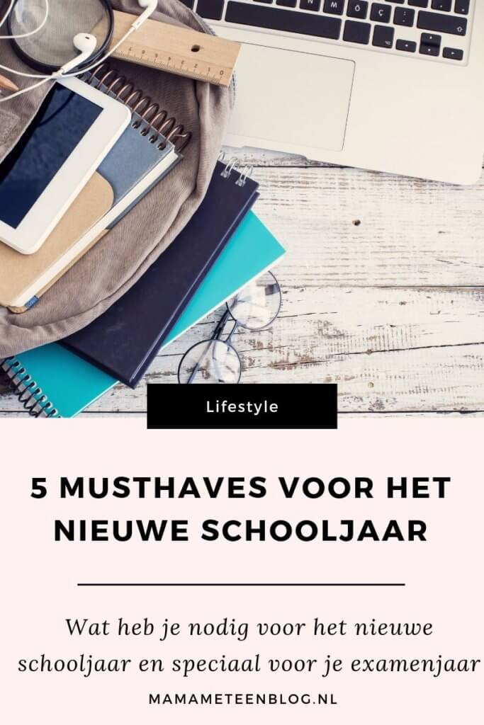 musthaves-schooljaar-mamameteenblog.nl_