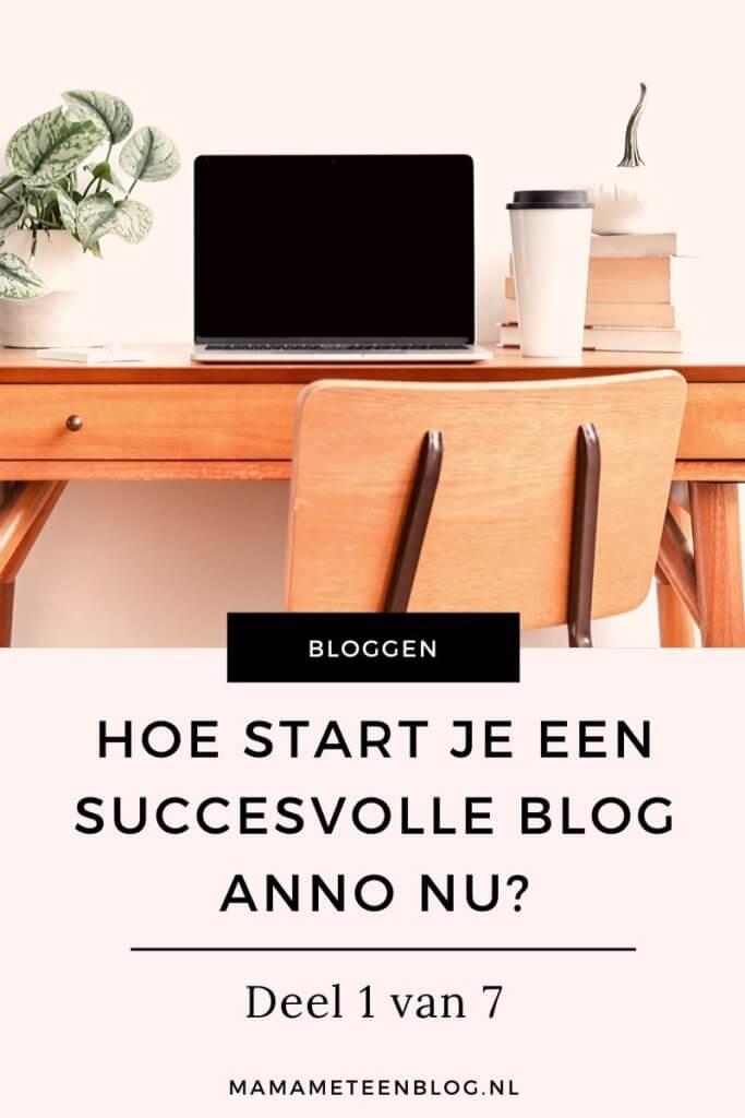 Hoe start je een succesvolle blog 1_7 mamameteenblog.nl
