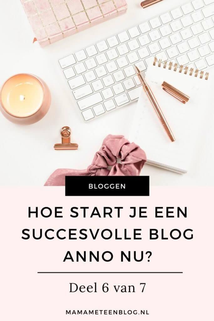 blog groeien  Hoe start je een succesvolle blog 6_7 mamameteenblog.nl