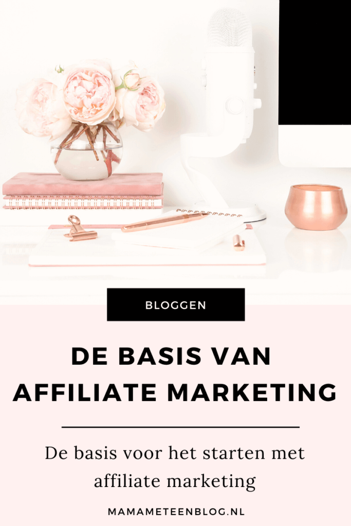 basis affiliate marketing mamameteenblog.nl