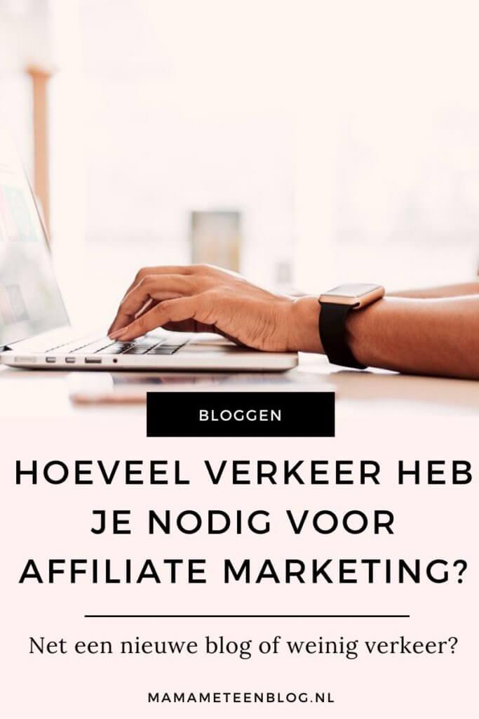 Hoeveel verkeer heb je nodig  voor affiliate marketing mamameteenblog.nl