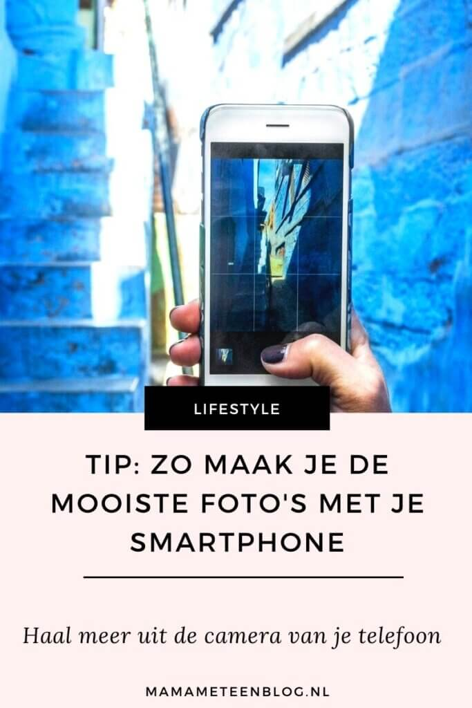 Tip_ Zo maak je de mooiste foto's met je smartphone mamameteenblog.nl