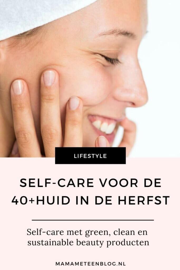 Self-Care beautyproducten voor de 40+ huid mamameteenblog.nl (1)