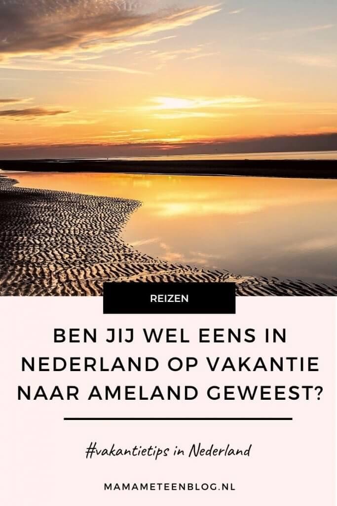 Ben jij wel eens in Nederland op een fijne vakantie naar Ameland geweest?